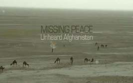 Missing Peace - a high definition video about the war in afghanistan. A movie, documentary film about United States involvement in Afghanistan, by Vessel Films, a Long Island film and video production house